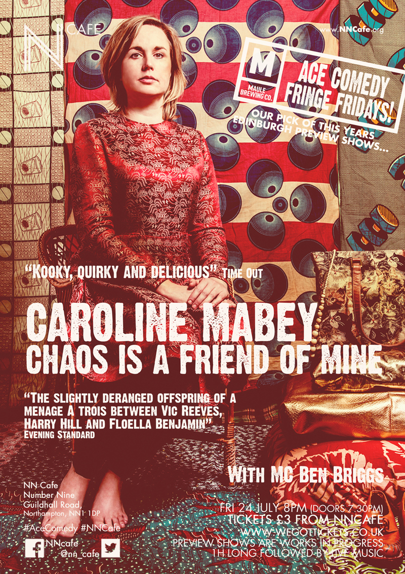 ACE FRINGE FRIDAY #6 - CAROLINE MABEY 'CHAOS IS A FRIEND OF MINE'