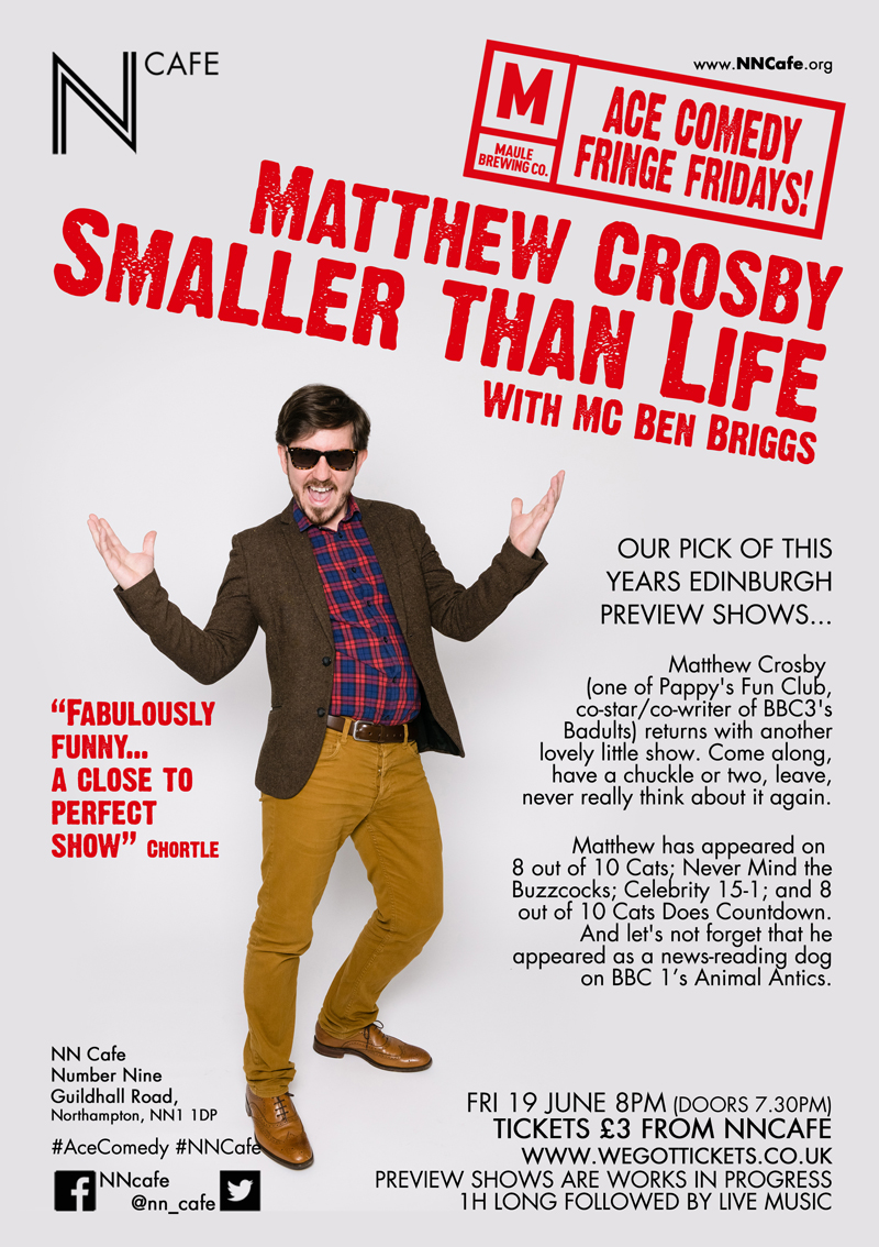 ACE FRINGE FRIDAY #1 - MATTHEW CROSBY 'SMALLER THAN LIFE'