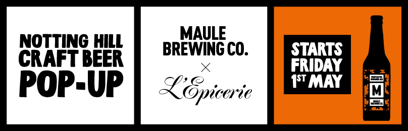 Maule Brewing X L'Epicerie Notting Hill